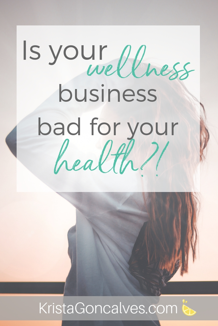 Is your wellness business bad for your health?