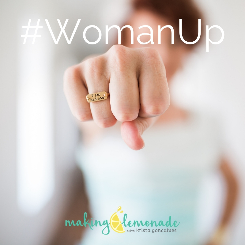 It's time to Woman Up | Making Lemonade with Krista Goncalves