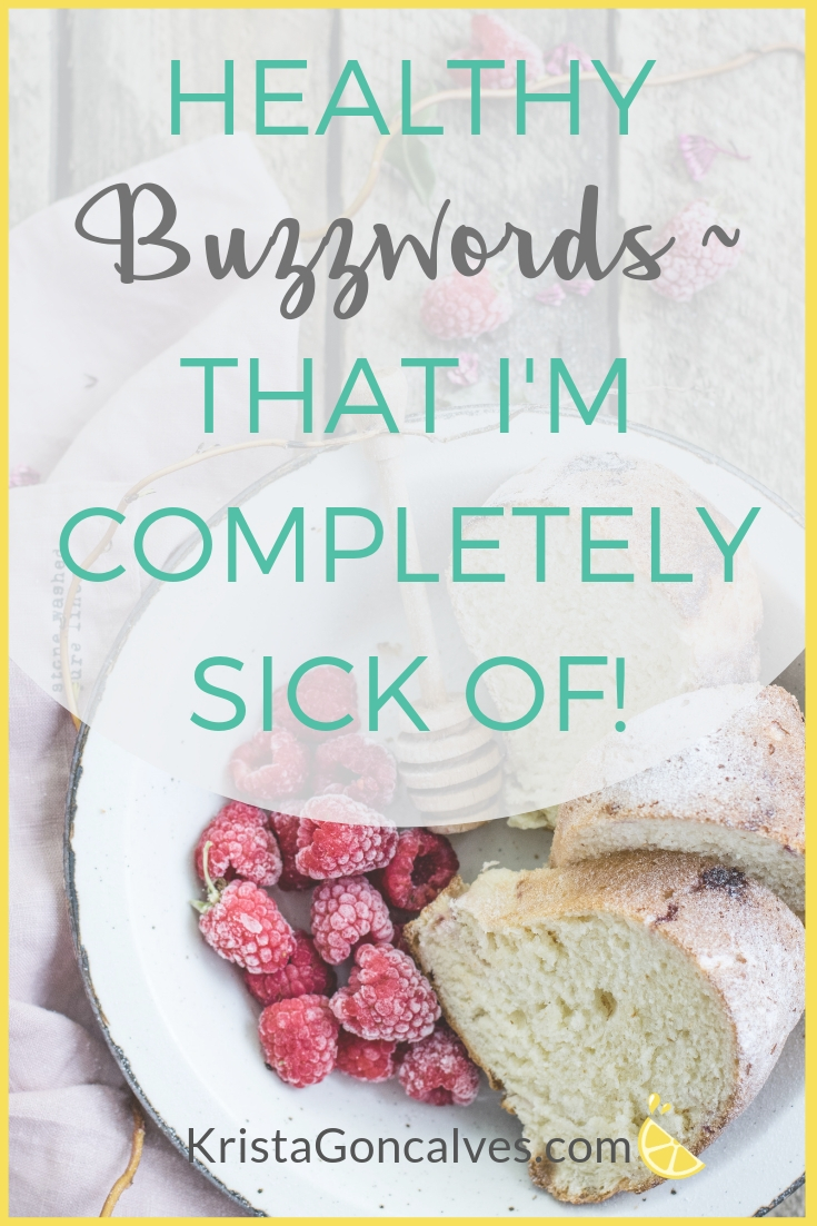6 Healthy buzzwords that I'm completely sick of | Making Lemonade with Krista Goncalves