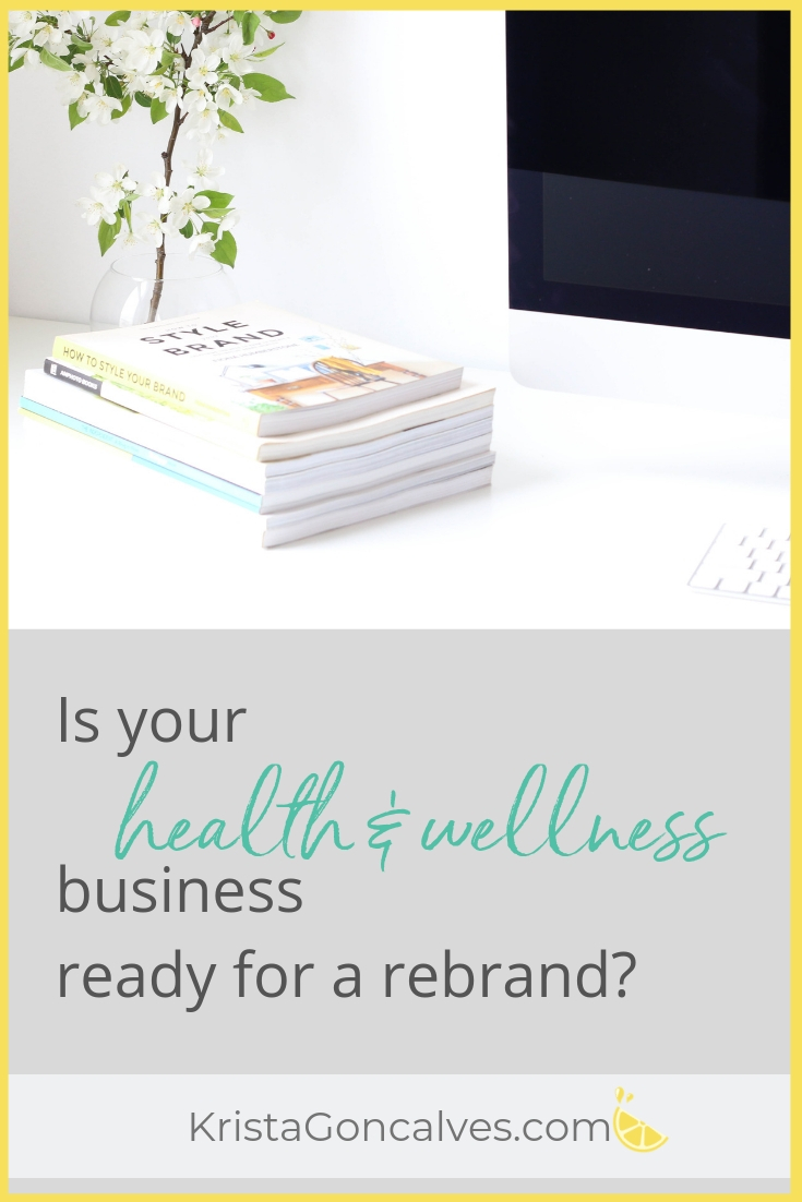 The 5 Signs That Your Health & Wellness Business May Be Ready for a Rebrand | Making Lemonade with Krista Goncalves