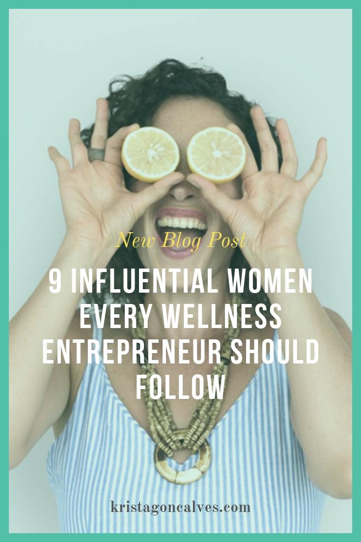 9 Influential Women Every Wellness Entrepreneur Should Follow | Making Lemonade with Krista Goncalves