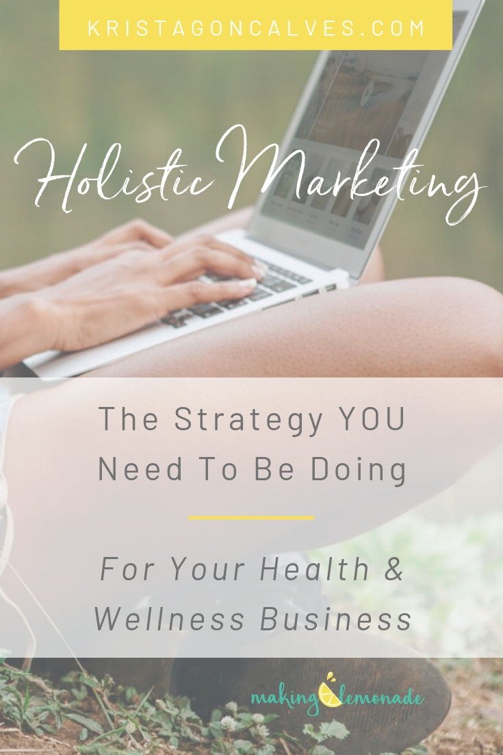 Holistic Marketing & Branding - the strategy you need to be doing for your health & wellness business | Krista Goncalves Co.