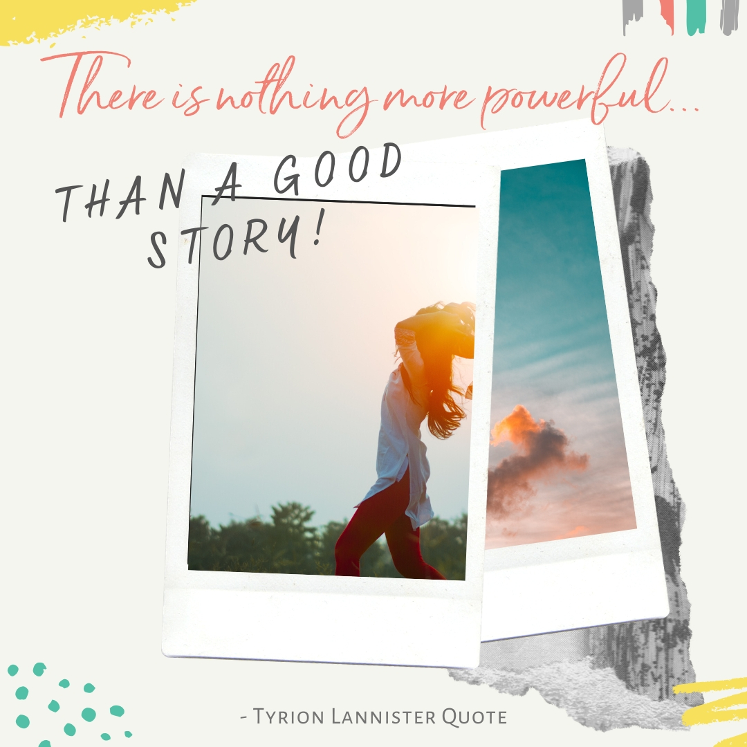 There's nothing better than a good story | Tyrion Lannister Quote | Krista Goncalves Co.