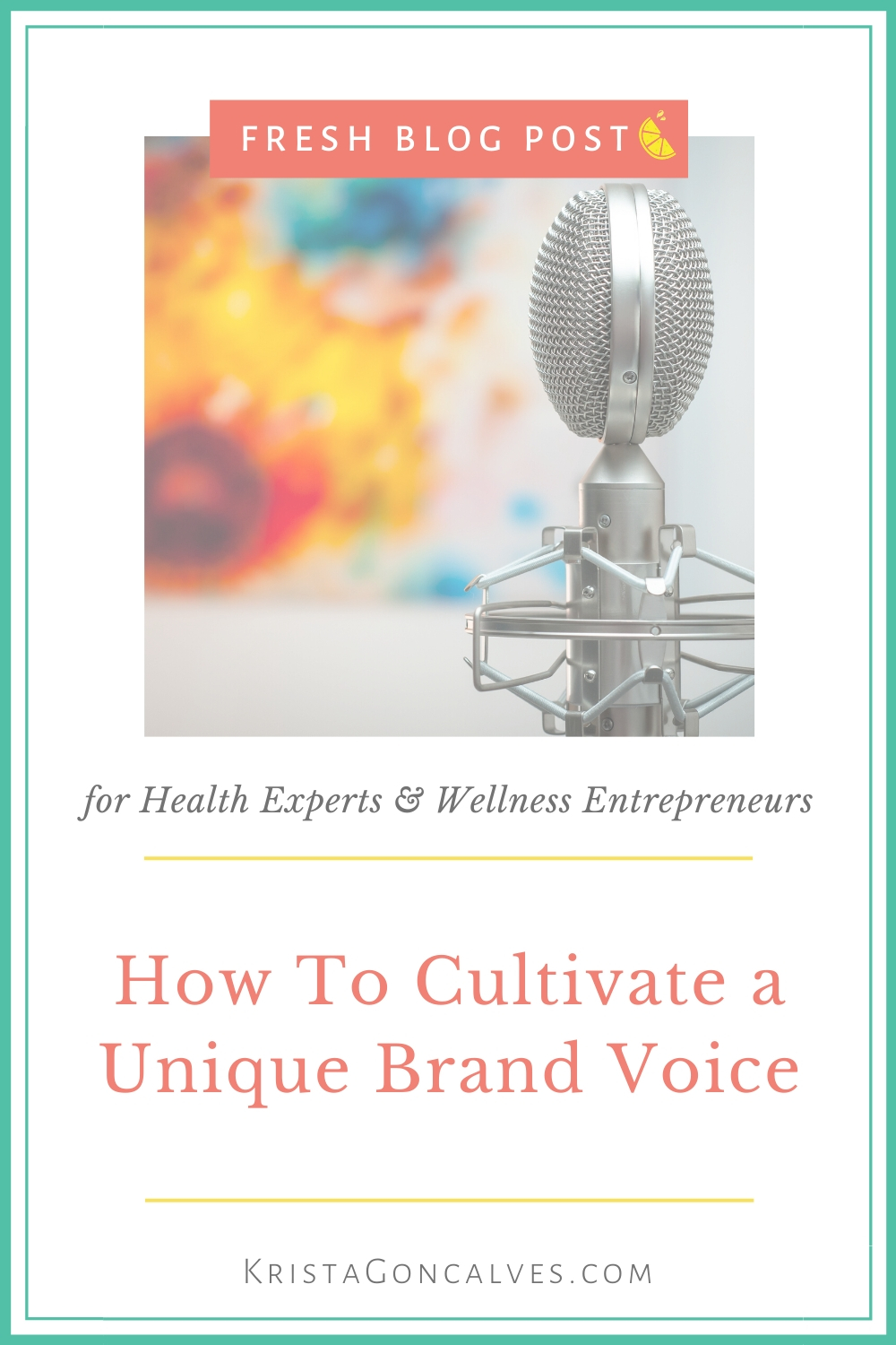 How to cultivate your unique Brand Voice | Krista Goncalves Co.