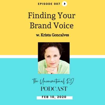 Finding Your Brand Voice with Krista Goncalves | The Unconventional RD Podcast