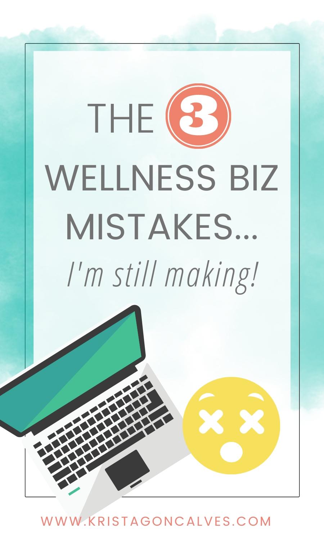 The 3 Wellness Biz Mistakes... I'm Still Making   Krista Goncalves Co.
