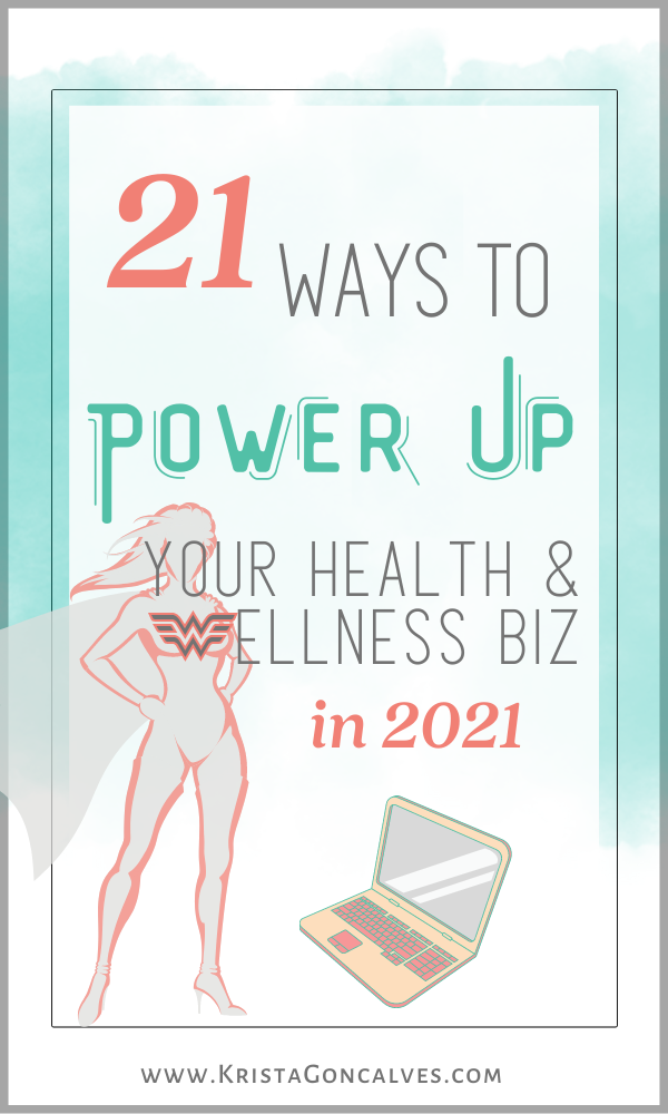 21 Ways to Power Up Your Health & Wellness Business in 2021 | Krista Goncalves Co.